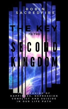 Sacredfire Robin - The Key to the Second Kingdom [eKönyv: epub, mobi]