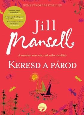 Jill Mansell - Keresd a párod