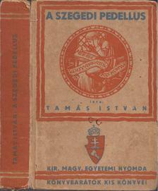 Tamás István - A szegedi pedellus [antikvár]
