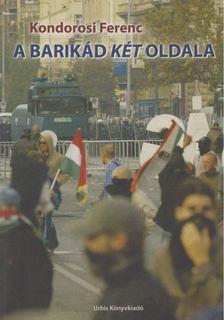 Kondorosi Ferenc - A barikád két oldala [antikvár]