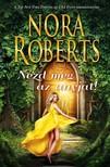Nora Roberts - Nézd meg az anyját [eKönyv: epub, mobi]