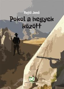 REJTŐ JENŐ - Pokol a hegyek között