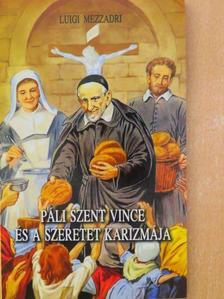 Luigi Mezzadri - Páli Szent Vince és a szeretet karizmája [antikvár]