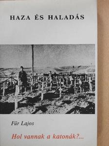 Für Lajos - Hol vannak a katonák?... (dedikált példány) [antikvár]