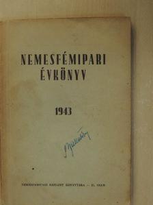 Fülöp Zsigmond - Nemesfémipari évkönyv 1943 [antikvár]