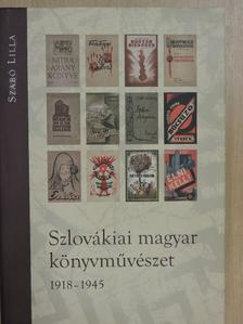 Szabó Lilla - Szlovákiai magyar könyvművészet [antikvár]