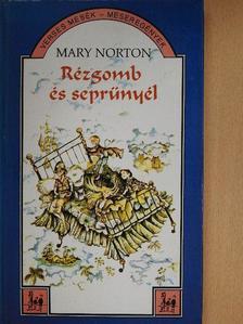 Mary Norton - Rézgomb és seprűnyél (dedikált példány) [antikvár]