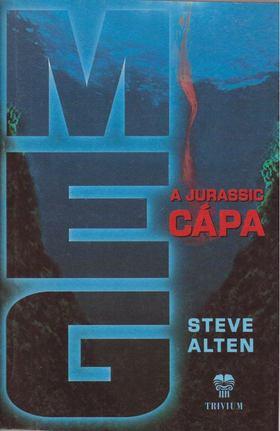 Steve Alten - MEG - A jurassic cápa [antikvár]