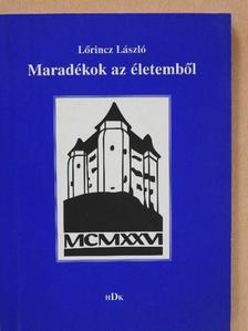 Lőrincz László - Maradékok az életemből (dedikált példány) [antikvár]
