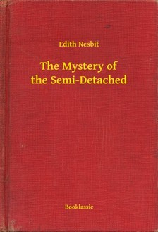 Edith Nesbit - The Mystery of the Semi-Detached [eKönyv: epub, mobi]