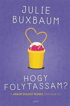 Julie Buxbaum - Hogy folytassam?