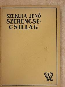 Szekula Jenő - Szerencsecsillag [antikvár]