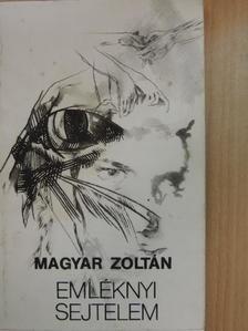 Magyar Zoltán - Emléknyi sejtelem [antikvár]