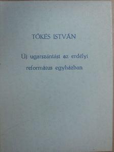 Tőkés István - Új ugarszántást az erdélyi református egyházban [antikvár]