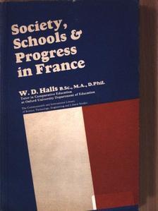 W. D. Halls - Society, Schools and Progress in France [antikvár]