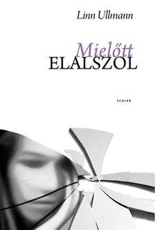 Linn Ullmann - MIELŐTT ELALSZOL (ÚJ BORÍTÓ!)