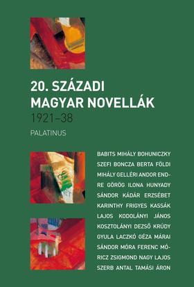 20. SZÁZADI MAGYAR NOVELLÁK1921 -1938
