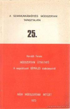 Horváth Ferenc - Módszertani útmutató a megváltozott géprajzi szabványokról [antikvár]