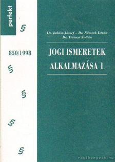 Németh István, Juhász József, Dr. Tétényi Zoltán - Jogi ismeretek alkalmazása 1. [antikvár]