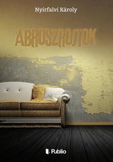 Nyírfalvi Károly - Abroszrojtok - novellák [eKönyv: epub, mobi]