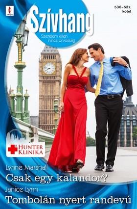 Janice Lynn Lynne Marshall, - Szívhang 536-537. (Csak egy kalandor?; Tombolán nyert randevú) [eKönyv: epub, mobi]