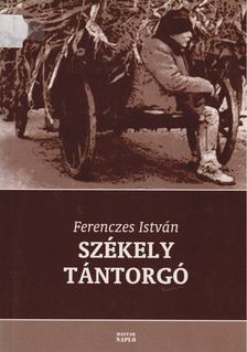 Ferenczes István - Székely tántorgó [antikvár]