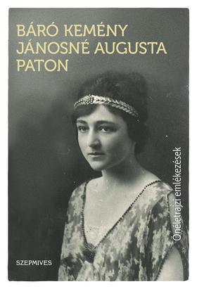 Báró Kemény Jánosné Augusta Paton - Önéletrajzi emlékezések