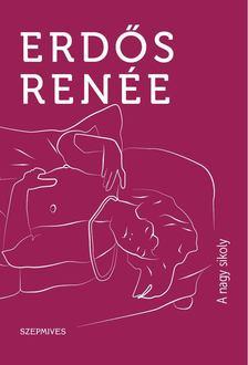 Erdős Renée - A nagy sikoly [antikvár]