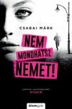 Csabai Márk - Nem mondhatsz nemet [eKönyv: epub, mobi]
