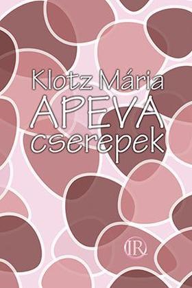Klotz Mária - Apeva-cserepek