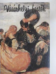 Artner Tivadar - Vásárhelyi festők [antikvár]