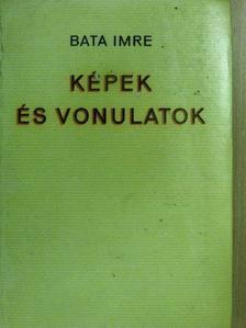 Bata Imre - Képek és vonulatok [antikvár]