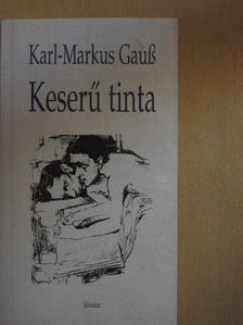 Karl-Markus Gauß - Keserű tinta [antikvár]