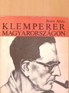 Boros Attila - Klemperer Magyarországon [antikvár]