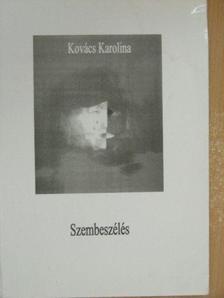 Kovács Karolina - Szembeszélés [antikvár]
