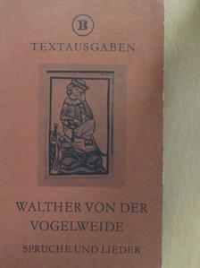 Walther von Der Vogelweide - Sprüche und Lieder [antikvár]