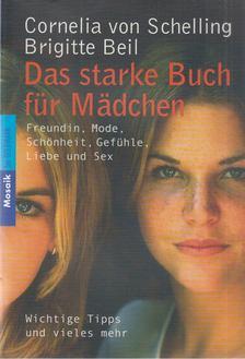 Cornelia von Schelling, Brigitte Beil - Das starke Buch für Mädchen [antikvár]