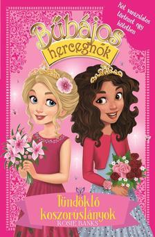 Rosie Banks - Bűbájos hercegnők Különkiadás 4. - Tündöklő koszorúslányok
