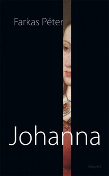 FARKAS PÉTER - Johanna [eKönyv: pdf, epub, mobi]