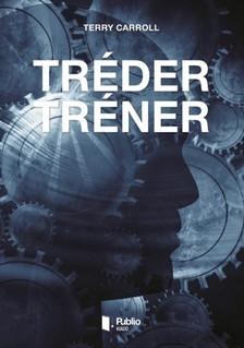 Carroll Terry - Tréder Tréner [eKönyv: pdf, epub, mobi]