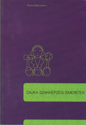 KOZMA BÉLA (SZERKESZTŐ) - DAJKA SZAKKÉPZÉSI ISMERETEK