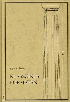 Déry Attila - KLASSZIKUS FORMATAN