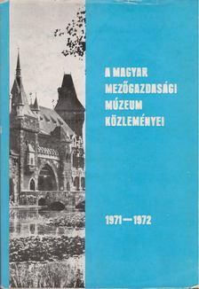Wellmann Imre - A Magyar Mezőgazdasági Múzeum közleményei 1971-1972 [antikvár]