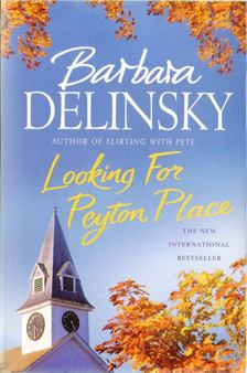 Barbara Delinsky - Looking For Peyton Place [antikvár]