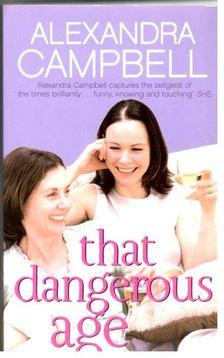 CAMPBELL, ALEXANDRA - That Dangerous Age [antikvár]