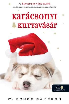 W. Bruce Cameron - Karácsonyi kutyavásár