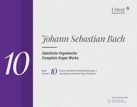 J. S. Bach - SAEMTLICHE ORGELWERKE BAND 10: EINZELN ÜBERLIEFERTE CHORALBEARBEITUNGEN II  URTEXT