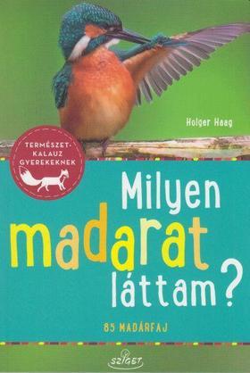 Holger Haag - Milyen madarat láttam?