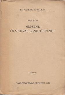 HEGYI JÓZSEF - Népzene és magyar zenetörténet [antikvár]