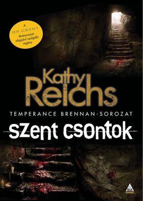 Kathy Reichs - Szent csontok [antikvár]